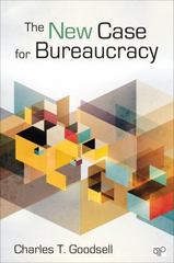 The Case for Bureaucracy: A Public Administration Polemic 5th Edition 9781452226309 145222630X