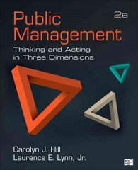 Public Management; Thinking and Acting in Three Dimensions 2nd Edition 9781483344324 1483344320