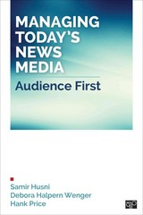 Managing Today's News Media; Audience First 1st Edition 9781452292571 1452292574
