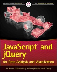 JavaScript and jQuery for Data Analysis and Visualization 1st Edition 9781118847060 1118847067