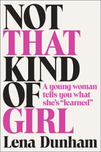 Not That Kind of Girl 1st Edition 9780812994995 081299499X