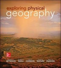 Exploring Physical Geography 1st Edition 9780078095160 0078095166