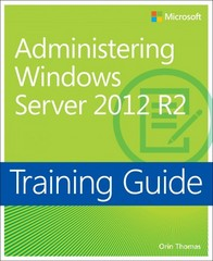 Training Guide Administering Windows Server 2012 R2 (MCSA) 1st Edition 9780735684690 0735684693