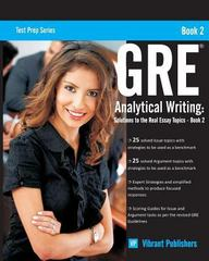 GRE Analytical Writing: Solutions to the Real Essay Topics - Book 2 1st Edition 9781494997588 1494997584