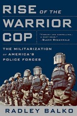 Rise of the Warrior Cop 1st Edition 9781610394574 1610394577
