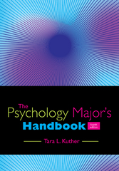 The Psychology Major's Handbook 4th Edition 9781305118430 130511843X