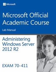 70-411 Administering Windows Server 2012 R2 Lab Manual 1st Edition 9781118882917 1118882911