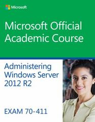 70-411 Administering Windows Server 2012 R2 1st Edition 9781118882832 1118882830