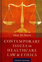 Contemporary Issues in Healthcare Law and Ethics 4th Edition 9781567936377 1567936377