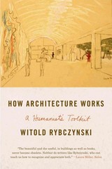 How Architecture Works 1st Edition 9780374534820 0374534829