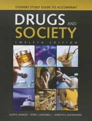 Student Study Guide to accompany Drugs and Society 12th Edition 9781284035483 1284035484