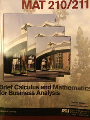 MAT 210/211 Brief Calculus and Mathematics for Business Analysis 1st Edition 9781285895314 1285895312