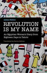 Revolution Is My Name 1st Edition 9789774166693 9774166698