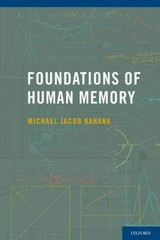 Foundations of Human Memory 1st Edition 9780199387649 0199387648