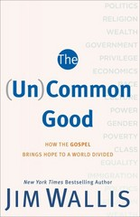 The (Un)Common Good 1st Edition 9781587433627 1587433621