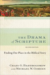 The Drama of Scripture 2nd Edition 9780801049569 0801049563