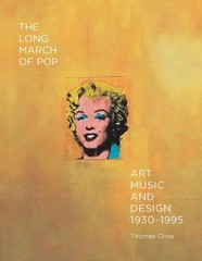 The Long March of Pop 1st Edition 9780300203974 0300203977