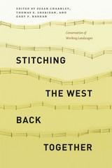 Stitching the West Back Together 1st Edition 9780226165714 022616571X