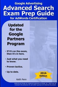 Google Advertising Advanced Search Exam Prep Guide for Adwords Certification 1st Edition 9781495298547 149529854X