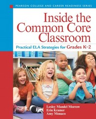 Inside the Common Core Classroom 1st Edition 9780133562422 0133562425