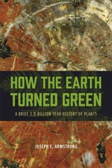 How the Earth Turned Green 1st Edition 9780226069777 022606977X