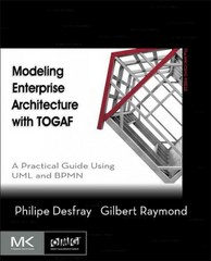 Modeling Enterprise Architecture with TOGAF 1st Edition 9780124199958 012419995X