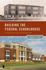 Building the Federal Schoolhouse 1st Edition 9780199838493 0199838496