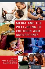 Media and the Well-Being of Children and Adolescents 1st Edition 9780199987474 0199987475