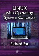 Linux with Operating System Concepts 1st Edition 9781482235890 1482235897