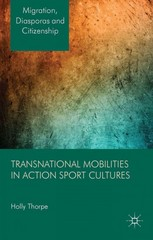 Transnational Mobilities in Action Sport Cultures 1st Edition 9780230390737 0230390730