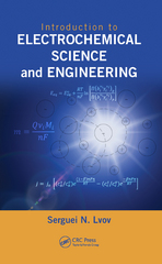 Introduction to Electrochemical Science and Engineering 1st Edition 9781466582866 1466582863