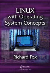 Linux with Operating System Concepts 1st Edition 9781482235906 1482235900