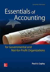 Essentials of Accounting for Governmental and Not-for-Profit Organizations 12th Edition 9780077724719 0077724712