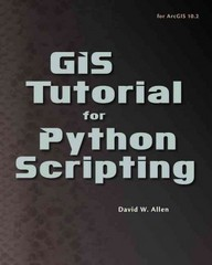 GIS Tutorial for Python Scripting 1st Edition 9781589483569 1589483561