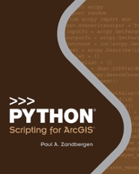 Python Scripting for ArcGIS 1st Edition 9781589483712 1589483715