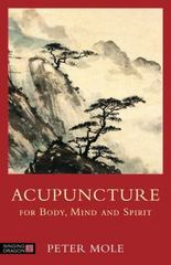Acupuncture for Body, Mind and Spirit 1st edition 9781848192034 1848192037