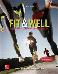 Fit & Well Brief Edition: Core Concepts and Labs in Physical Fitness and Wellness Loose Leaf Edition 11th Edition 9780077770501 0077770501