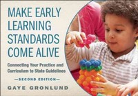 Make Early Learning Standards Come Alive, Second Edition 2nd Edition 9781605543680 1605543683