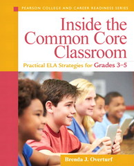 Inside the Common Core Classroom 1st Edition 9780133362978 0133362973