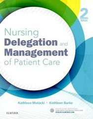 Nursing Delegation and Management of Patient Care 2nd Edition 9780323321099 0323321097