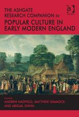 The Ashgate Research Companion to Popular Culture in Early Modern England 1st Edition 9781317042075 1317042077