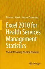 Excel 2010 for Health Services Management Statistics 1st Edition 9783319052595 3319052594