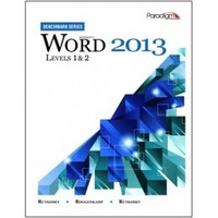 Microsoft Word 2013 Levels 1 and 2 with data files CD (Benchmark Series) 1st Edition 9780763853860 0763853860