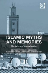 Islamic Myths and Memories 1st Edition 9781317112211 1317112210