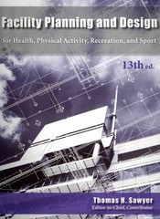 Facility Planning and Design for Health, Physical Activity, Recreation and Sport 13th Edition 9781571677204 1571677208