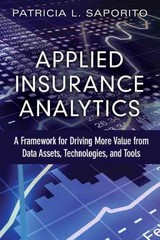 Applied Insurance Analytics 1st Edition 9780133760361 0133760367