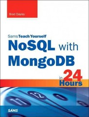 NoSQL with MongoDB in 24 Hours, Sams Teach Yourself 1st Edition 9780672337130 0672337134