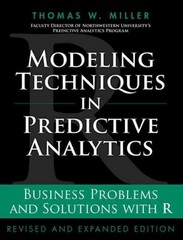 Modeling Techniques in Predictive Analytics 1st Edition 9780133886016 0133886018