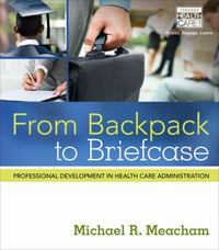 From Backpack to Briefcase 1st Edition 9781305445772 1305445775