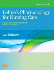Study Guide for Lehne's Pharmacology for Nursing Care 9th Edition 9780323322591 032332259X